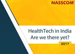 HealthTech in India – Are we there yet? 2017