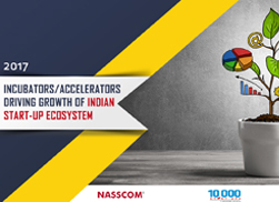 Incubators/Accelerators Driving Growth of Indian Start-up Ecosystem - 2017